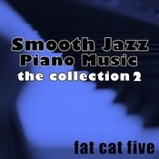 Smooth Jazz Piano Music, The Collection 2 Songs