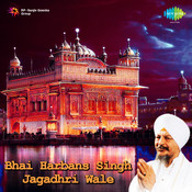 Bhai Harbans Singh Jagadhri Wale Songs