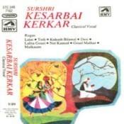 Surshri Kesarbai Kerkar - Hindustani Classical  Songs