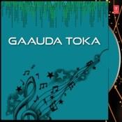 Gaauda Toka Songs