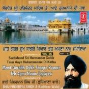 Maat Garabh Dukh Saagro Pyaare Teh Apna Naam Japayed Part-1 Songs