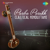 Purba Parikh (classical Vocal Hindustani) Songs