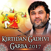Kirtidan Gadhvi Garba 2017 Songs