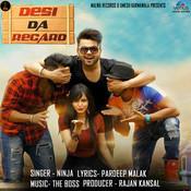 Desi Da Recard MP3 Song Download- Desi Da Recard Desi Da Recard Punjabi  Song by Ninja on Gaana.com