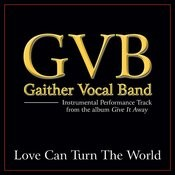 Love Can Turn The World Performance Tracks Songs