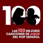 Las 100 mejores canciones de amor del Pop Español Songs