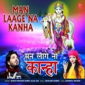 Man Laage Na Kanha Song