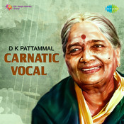 D K Pattammal Carnatic Vocal Songs
