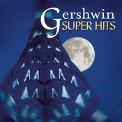 Gershwin: Super Hits Songs