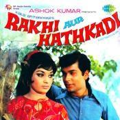 Rakhi Aur Hathkadi Songs
