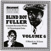 Blind Boy Fuller: Complete Recorded Works, Vol.6 (1940) Songs