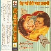 Chhed Gayi Teri Mast Jawani  Songs