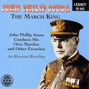 The March King - John Philip Sousa Conducts His Own Marches And Other Favorites - An Historical Recording Songs