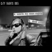 Waste My Neon Nights/Dead Cities Songs