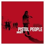 Pistol People; Society Song