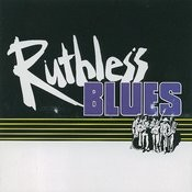 Ruthless Blues Songs