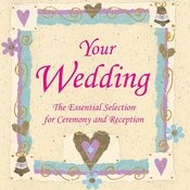 Your Wedding - Essential Selection of Wedding Music Songs