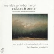 Mendelssohn-Bartholdy: Paulus, Op.36 Oratorio (First Recording Of The Carus-Verlag Critical Edition) Songs