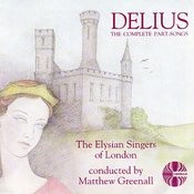 Delius: The Complete Part Songs Songs