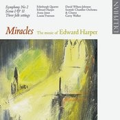 Miracles - The Music Of Edward Harper Songs