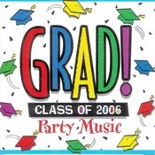 Grad! Class Of 2006 Party Music Songs
