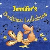 Jennifer's Bedtime Lullabies Songs