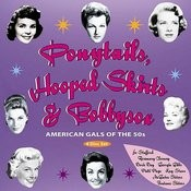 Ponytails, Hooped Skirts & Bobbysox (Part 4) Songs