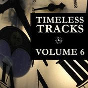 Timeless Tracks Vol. 6 Songs