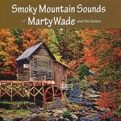 Smoky Mountain Sounds Of Marty Wade And His Guitar Songs
