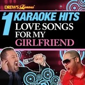 Drew's Famous # 1 Karaoke Hits: Love Songs For My Girlfriend Songs