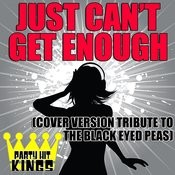 Just Can't Get Enough (Cover Version Tribute To The Black Eyed Peas) Songs