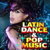 Latin Dance Music & Pop Music Songs