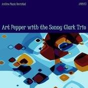 Art Pepper With The Sonny Clark Trio Songs