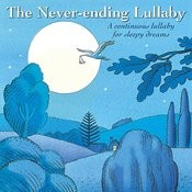 The Never-Ending Lullaby : A Continuous Lullaby For Sleepy Dreams - Single Songs