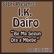 51 Lex Presents Be Ma Segun Ota A Mbebe Songs