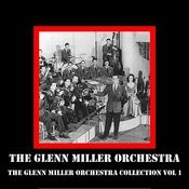 The Glenn Miller Orchestra Collection Vol 1 Songs