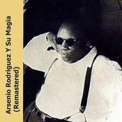 Arsenio Rodriguez Y Su Magia (Remastered) Songs