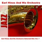 Earl Hines And His Orchestra Selected Hits Vol. 7 Songs