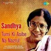 Tumi Ki Asibe Na - Nazrul Songs By Sandhya  Songs