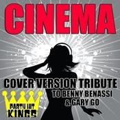 Cinema (Cover Version Tribute To Benny Benassi & Gary Go) Songs
