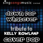 Down For Whatever (Tribute) [Cover Version] Songs