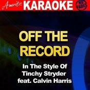 Off The Record (In The Style Of Tinchy Stryder Feat. Calvin Harris) Songs
