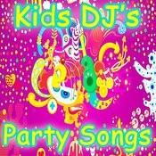 Kids Dj's Party Songs Songs