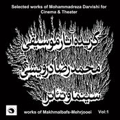 Selected Works Of Mohammadreza Darvishi For Cinema And Theater-Vol.2 Works Of Makhmalbafs-Mehrjooei Songs