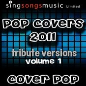 Pop Covers 2011 Tributes Volume 1 Songs