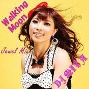 Walking Moon (Dj Miya Jewel Mix) Songs