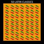 50 Latin Classics Songs