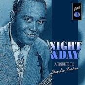 Night And Day: A Tribute To Charlie Parker Songs