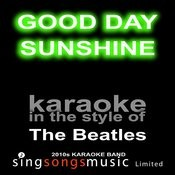 Good Day Sunshine (Originally Performed By The Beatles) [Karaoke Audio Version] Song
