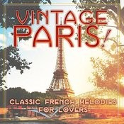 Vintage Paris! Classic Melodies For French Lovers Songs